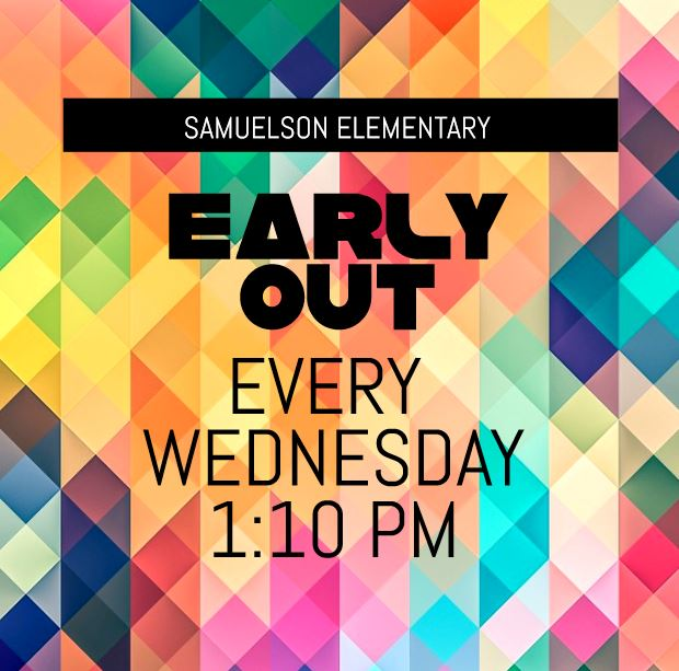 EARLY OUT EVERY WEDNESDAY