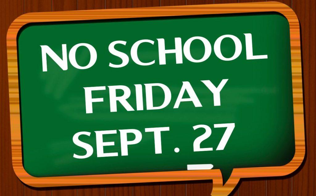 NO SCHOOL FRIDAY SEPT 27 FLYER