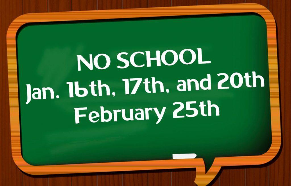NO SCHOOL JANUARY FEBRUARY 19 20
