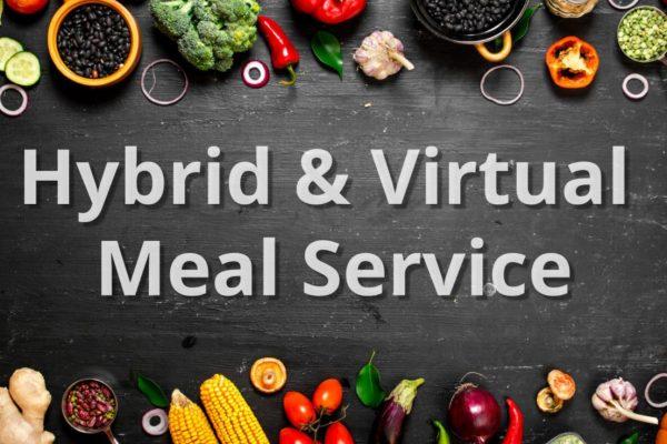 Hybrid & Virtual Meal Service